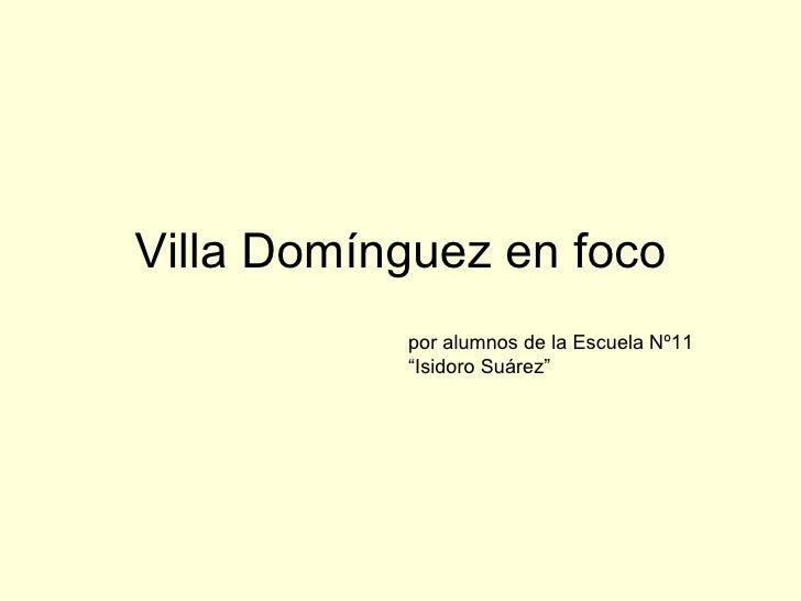 """Villa Domínguez en foco por alumnos de la Escuela Nº11 """"Isidoro Suárez"""""""