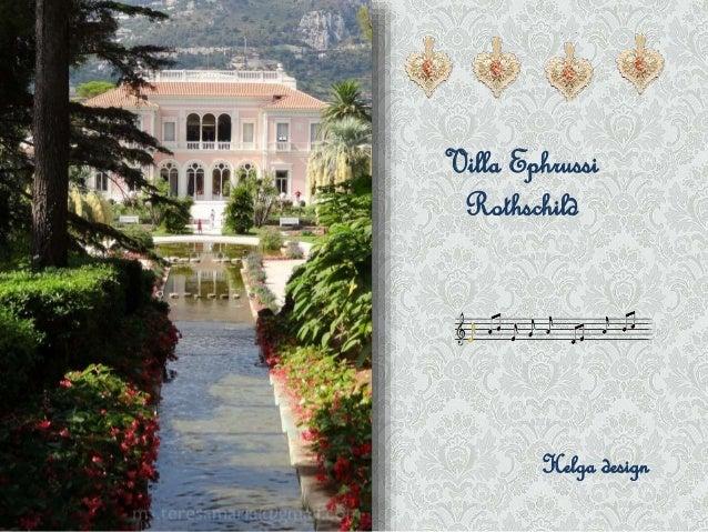 Villa Ephrussi  Rothschild  Helga design