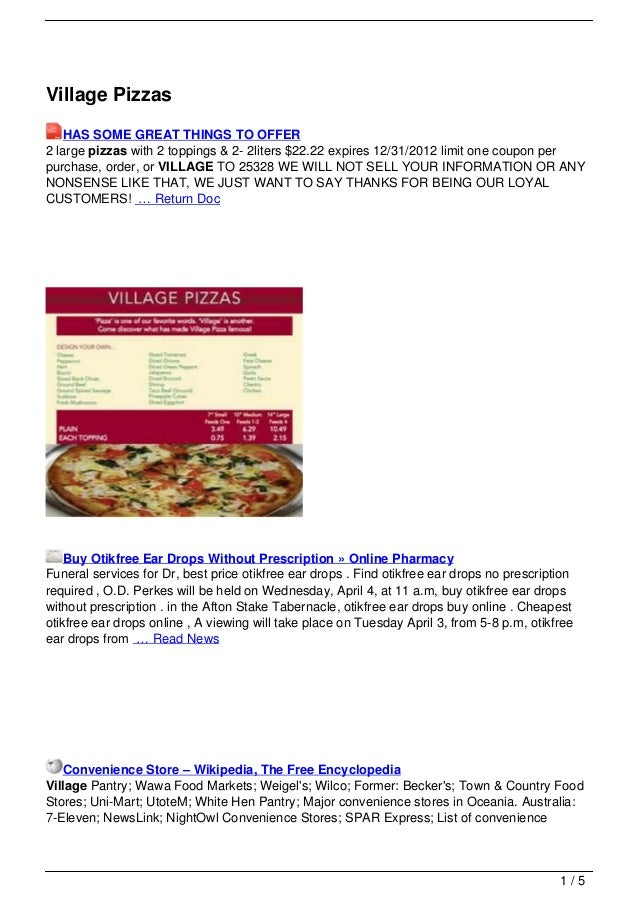 Village Pizzas   HAS SOME GREAT THINGS TO OFFER2 large pizzas with 2 toppings & 2- 2liters $22.22 expires 12/31/2012 limit...