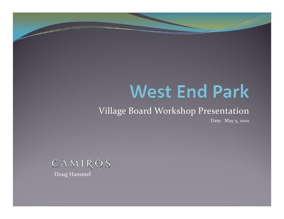 VillageBoardWorkshopPresentation                                        Date:May5,2010                             ...