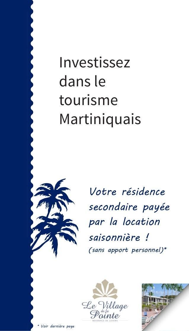 Investissez dans le tourisme Martiniquais  Votre résidence secondaire payée par la location saisonnière ! (sans apport per...