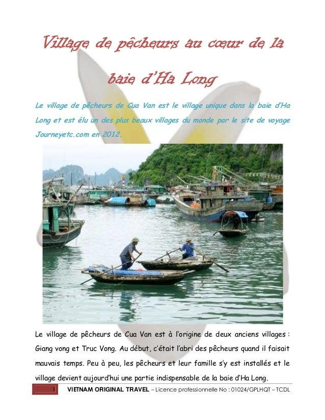 Village de pêcheurs au cœur de la baie d'Ha Long Le village de pêcheurs de Cua Van est le village unique dans la baie d'Ha...