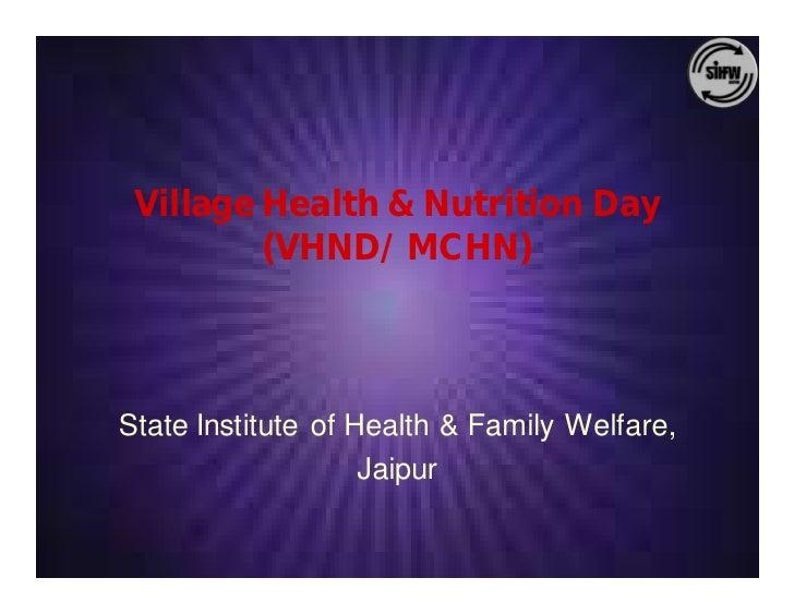 Village Health & Nutrition Day          (VHND/ MCHN)    State Institute of Health & Family Welfare,                     Ja...