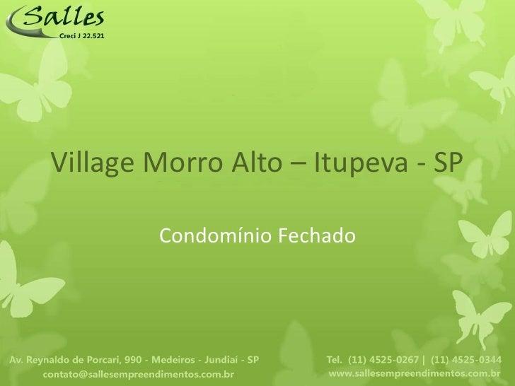 Village Morro Alto – Itupeva - SP        Condomínio Fechado