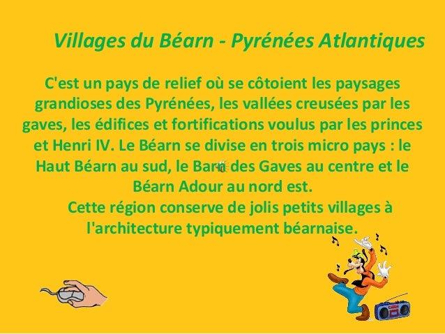 Villages du Béarn - Pyrénées Atlantiques C'est un pays de relief où se côtoient les paysages grandioses des Pyrénées, les ...