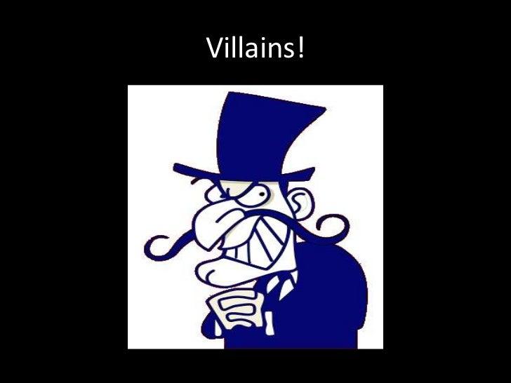 Villains!<br />