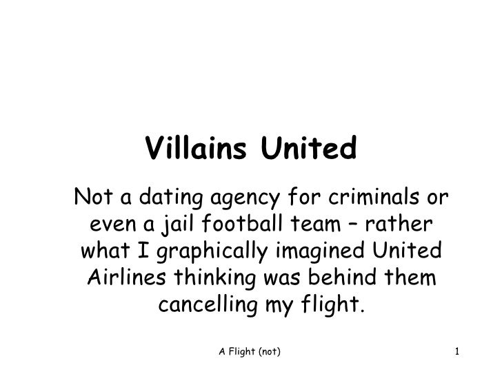 Villains UnitedNot a dating agency for criminals or even a jail football team – ratherwhat I graphically imagined United A...