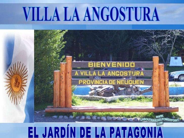 VILLA LA ANGOSTURA EL JARDÍN DE LA PATAGONIA