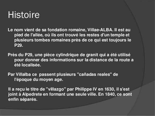 Histoire Le nom vient de sa fondation romaine, Villae-ALBA. Il est au pied de l'allée, où ils ont trouvé les restes d'un t...