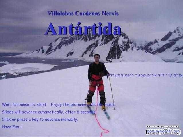 "Villalobos Cardenas Nervis                      Antártida                                                      צולם ע"" י ..."
