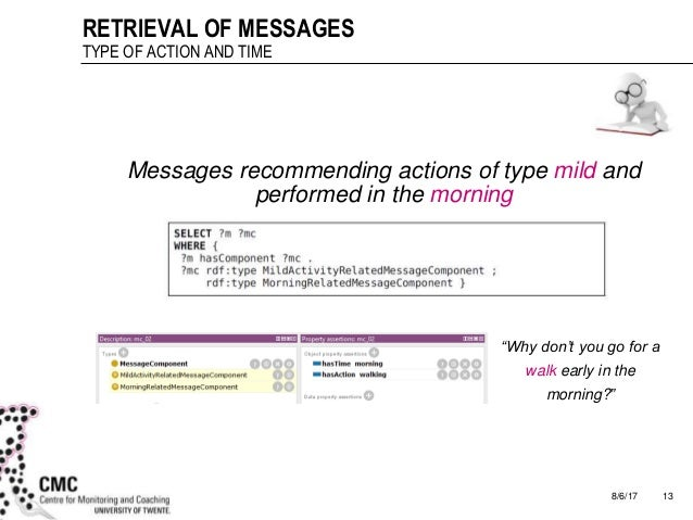 8/6/17 13 RETRIEVAL OF MESSAGES TYPE OF ACTION AND TIME Messages recommending actions of type mild and performed in the mo...