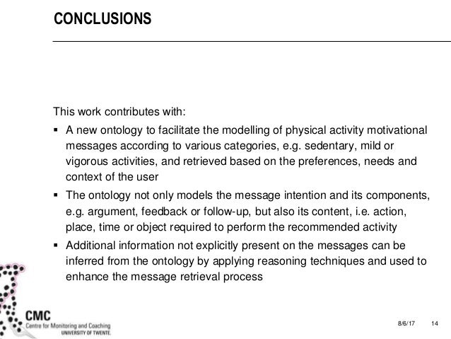 8/6/17 14 CONCLUSIONS This work contributes with:  A new ontology to facilitate the modelling of physical activity motiva...