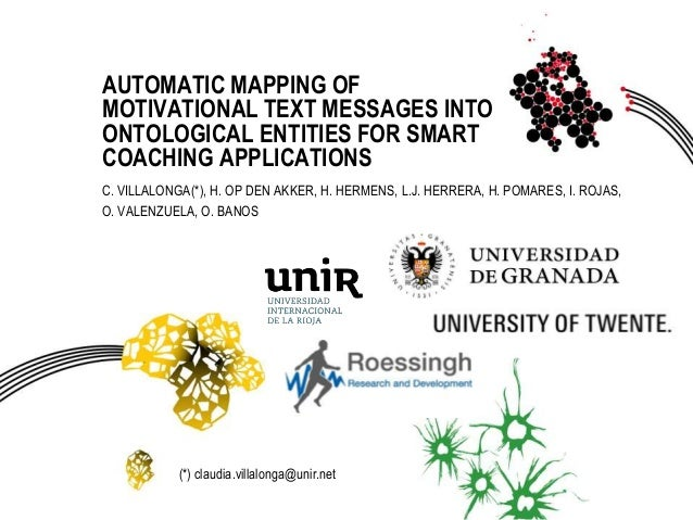 AUTOMATIC MAPPING OF MOTIVATIONAL TEXT MESSAGES INTO ONTOLOGICAL ENTITIES FOR SMART COACHING APPLICATIONS C. VILLALONGA(*)...