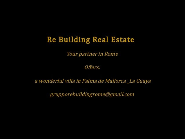 Re Building Real Estate Your partner in Rome Offers:  a wonderful villa in Palma de Mallorca _La Guaya grupporebuildingrom...