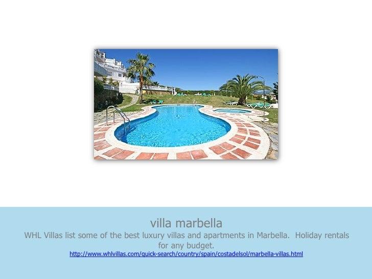villa marbellaWHL Villas list some of the best luxury villas and apartments in Marbella. Holiday rentals                  ...