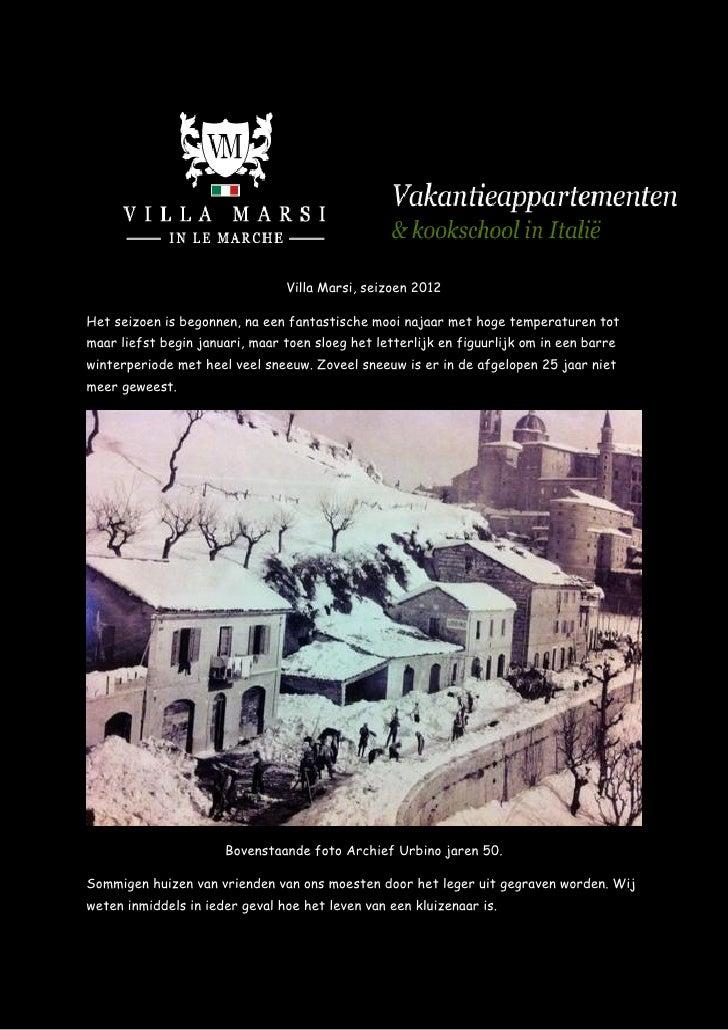 Villa Marsi, seizoen 2012Het seizoen is begonnen, na een fantastische mooi najaar met hoge temperaturen totmaar liefst beg...