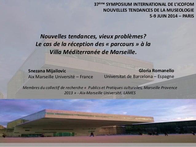 37ème SYMPOSIUM INTERNATIONAL DE L'ICOFOM NOUVELLES TENDANCES DE LA MUSEOLOGIE 5-9 JUIN 2014 – PARIS Nouvelles tendances, ...