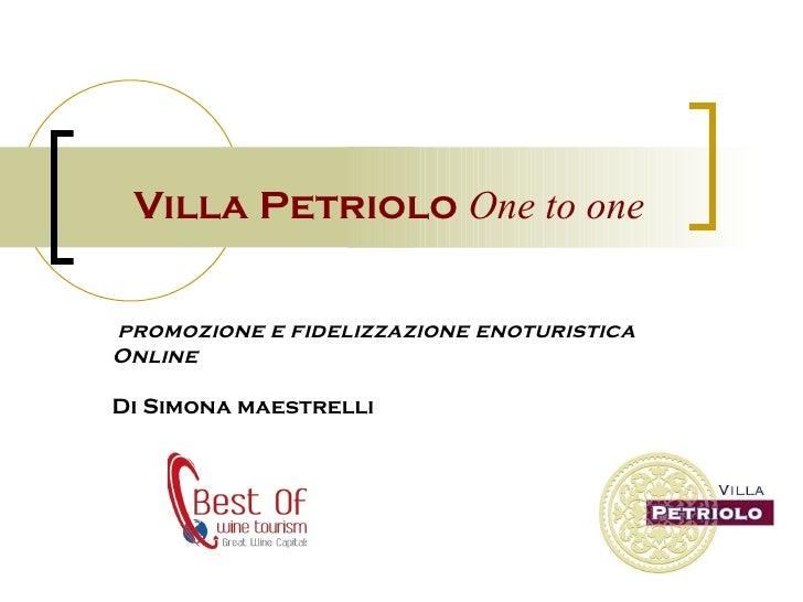 Villa Petriolo  One to one promozione e fidelizzazione enoturistica Online Di Simona maestrelli