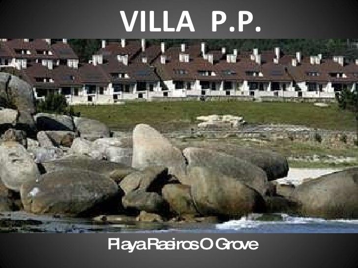 VILLA  P.P. Playa Raeiros O Grove