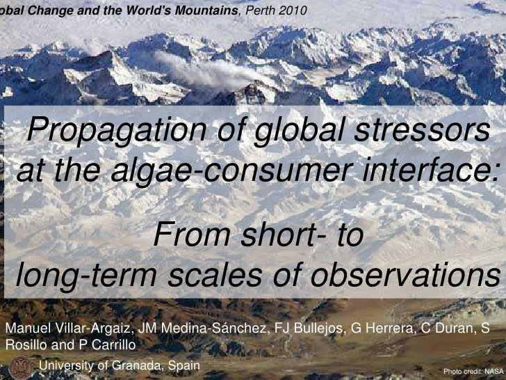 obal Change and the Worlds Mountains, Perth 2010  Propagation of global stressors  at the algae-consumer interface:       ...