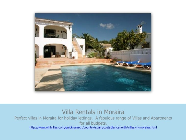 Villa Rentals in MorairaPerfect villas in Moraira for holiday lettings. A fabulous range of Villas and Apartments         ...
