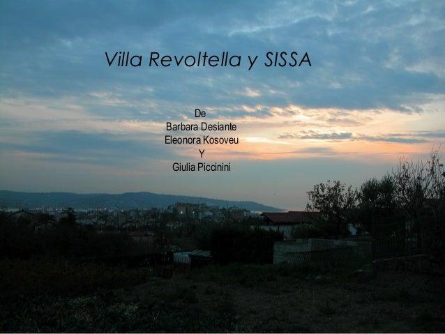 Villa Revoltella y SISSA              De      Barbara Desiante      Eleonora Kosoveu               Y        Giulia Piccinini