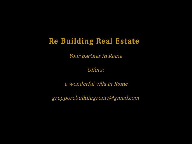 Re Building Real Estate Your partner in Rome Offers: a wonderful villa in Rome grupporebuildingrome@gmail.com