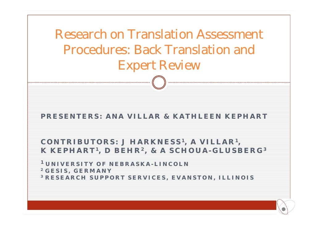 Research on Translation Assessment       Procedures: Back Translation and                Expert ReviewPRESENTERS: ANA VILL...
