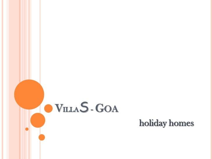 VILLAS - GOA               holiday homes