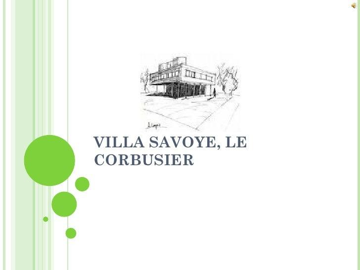 VILLA SAVOYE, LECORBUSIER