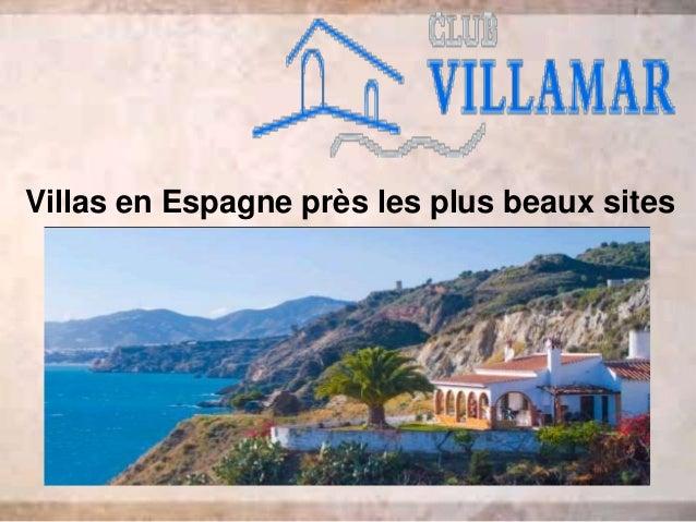 Villas en Espagne près les plus beaux sites