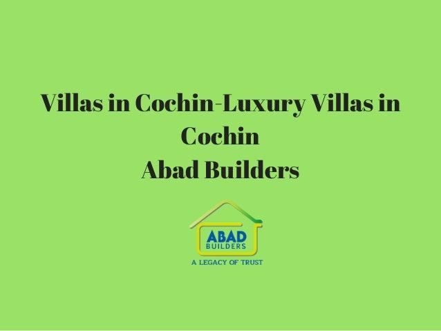 Villas in Cochin-Luxury Villas in Cochin Abad Builders