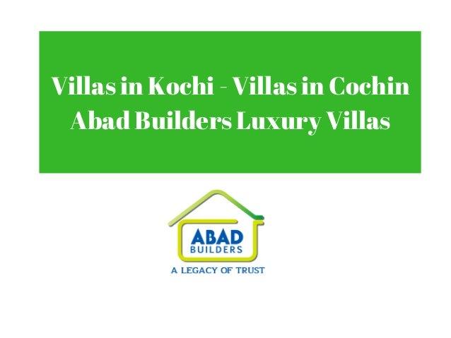 Villas in Kochi - Villas in Cochin Abad Builders Luxury Villas