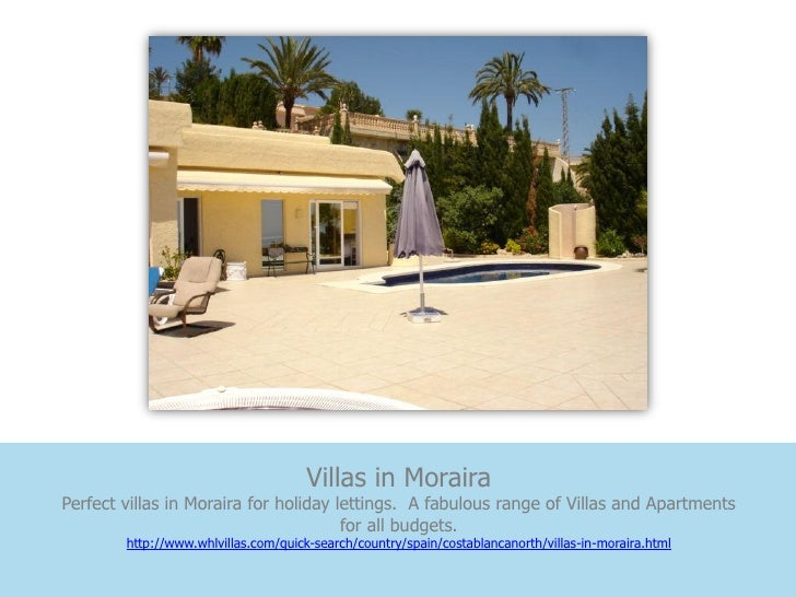 Villas in MorairaPerfect villas in Moraira for holiday lettings. A fabulous range of Villas and Apartments                ...