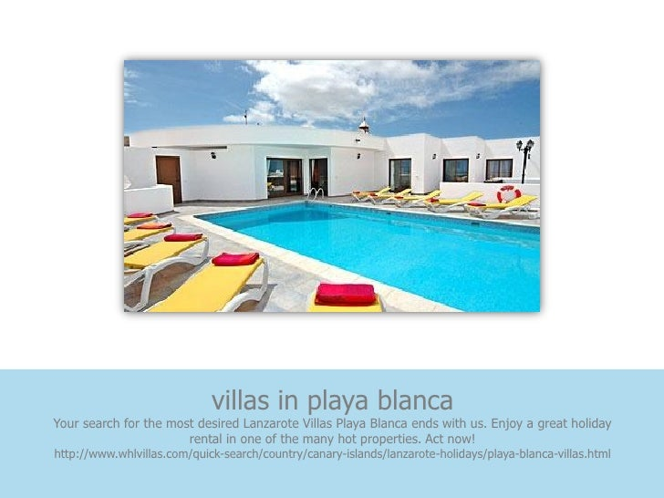 villas in playa blancaYour search for the most desired Lanzarote Villas Playa Blanca ends with us. Enjoy a great holiday  ...