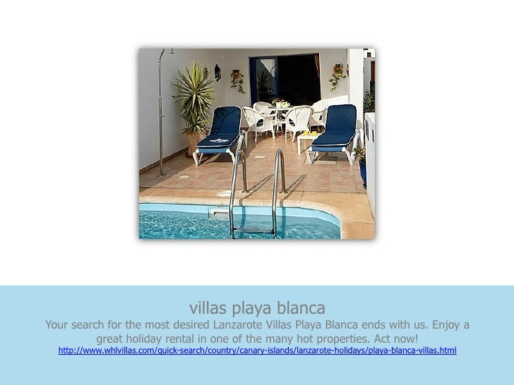 villas playa blancaYour search for the most desired Lanzarote Villas Playa Blanca ends with us. Enjoy a          great hol...