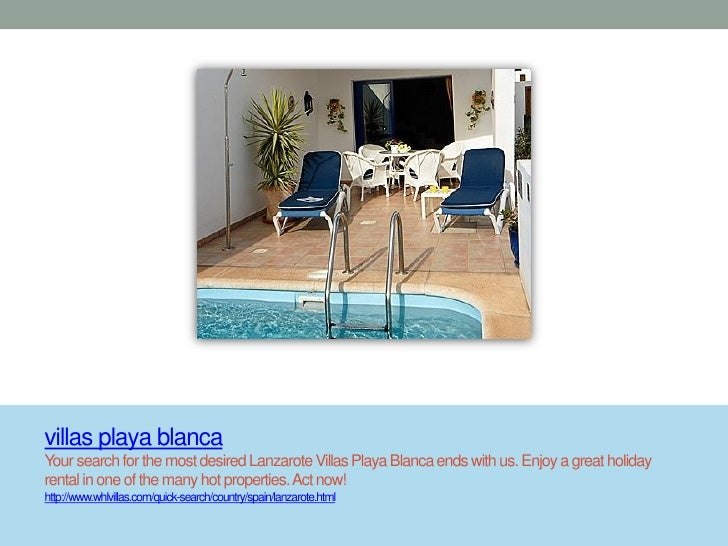 villas playa blancaYour search for the most desired Lanzarote Villas Playa Blanca ends with us. Enjoy a great holidayrenta...