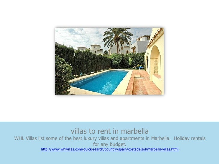 villas to rent in marbellaWHL Villas list some of the best luxury villas and apartments in Marbella. Holiday rentals      ...