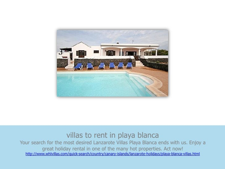 villas to rent in playa blancaYour search for the most desired Lanzarote Villas Playa Blanca ends with us. Enjoy a        ...