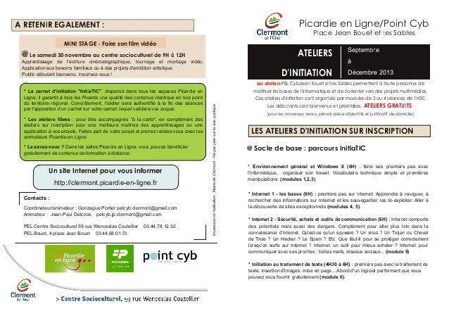 Picardie en Ligne/Point Cyb Place Jean Bouet et les Sables ATELIERS D'INITIATION Septembre à Décembre 2013 Les ateliers PE...