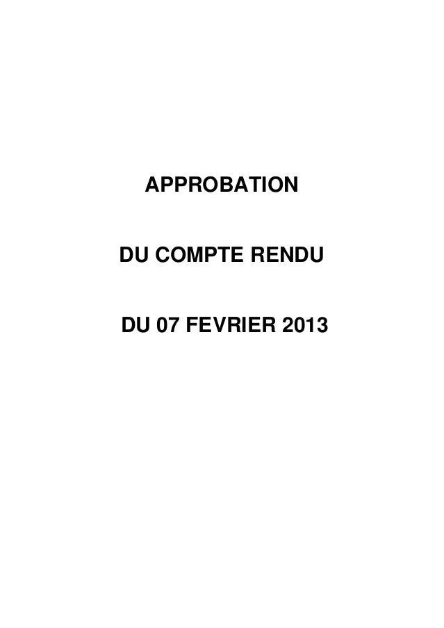 APPROBATIONDU COMPTE RENDUDU 07 FEVRIER 2013