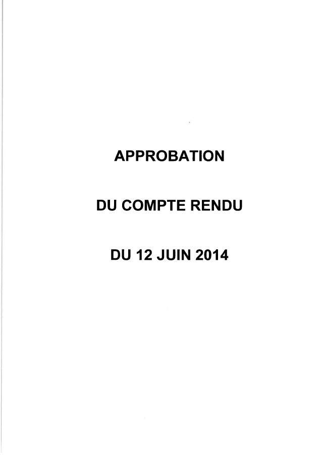 APPROBATION DU COMPTE RENDU DU 12 JUIN 2014