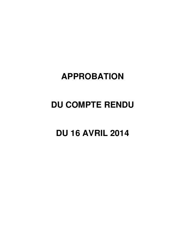 APPROBATION DU COMPTE RENDU DU 16 AVRIL 2014