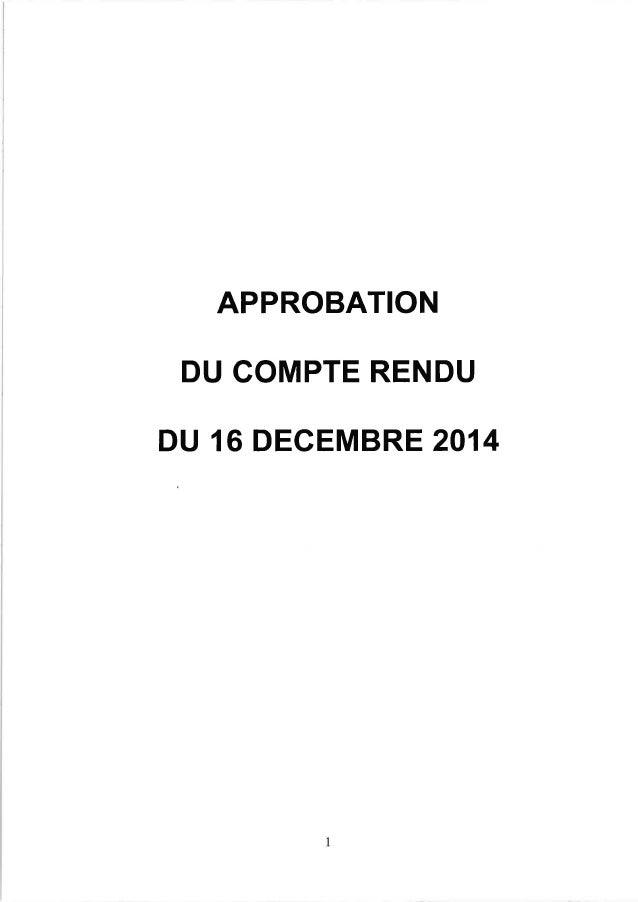 APPROBATION DU GOMPTE RENDU DU 16 DECEMBRE 2014