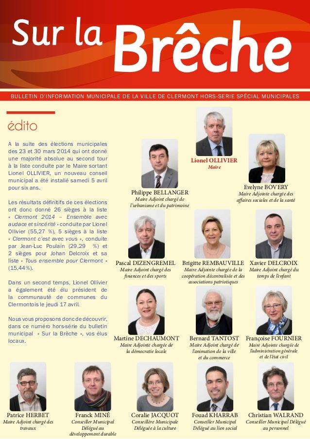 BULLETIN D'INFORMATION MUNICIPALE DE LA VILLE DE CLERMONT HORS-SERIE SPÉCIAL MUNICIPALES Sur la édito A la suite des élect...