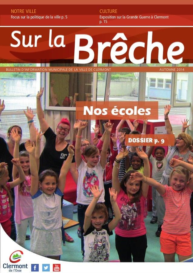 """CULTURE  Exposition sur Guerre à Clermont  p. 15  Nos écoles  DOSSIER p. 9  NOTRE VILLE  Une """"nouvelle"""" rentrée  scolaire ..."""