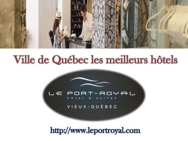 Ville de Québec les meilleurs hôtels http://www.leportroyal.com