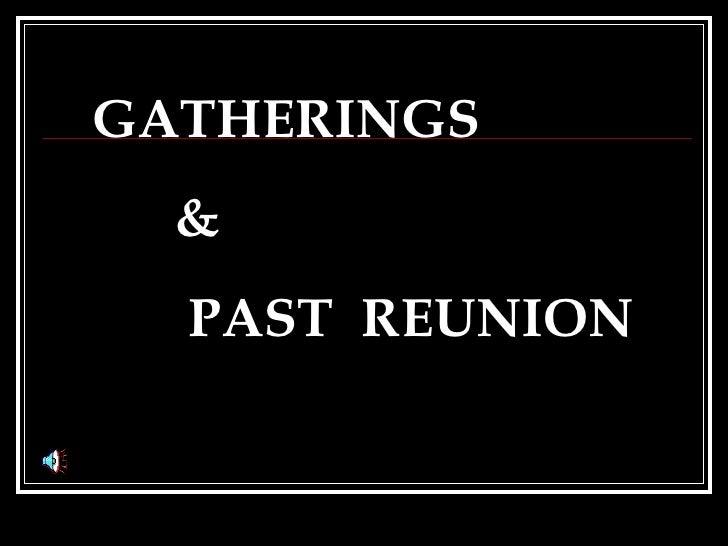 GATHERINGS & PAST  REUNION