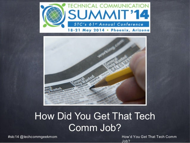 How Did You Get That Tech Comm Job? #stc14 @techcommgeekmom How'd You Get That Tech Comm Job?