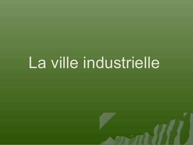 La ville industrielle